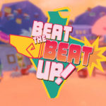 Beat the Beat Up! Llega a Steam