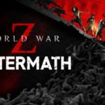 World War Z: Aftermath contará con un lanzamiento físico en consola y se estrenará en Nintendo Switch en otoño de 2021